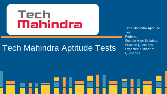 Tech Mahindra Aptitude Test - Pattern, Syllabus, Practice