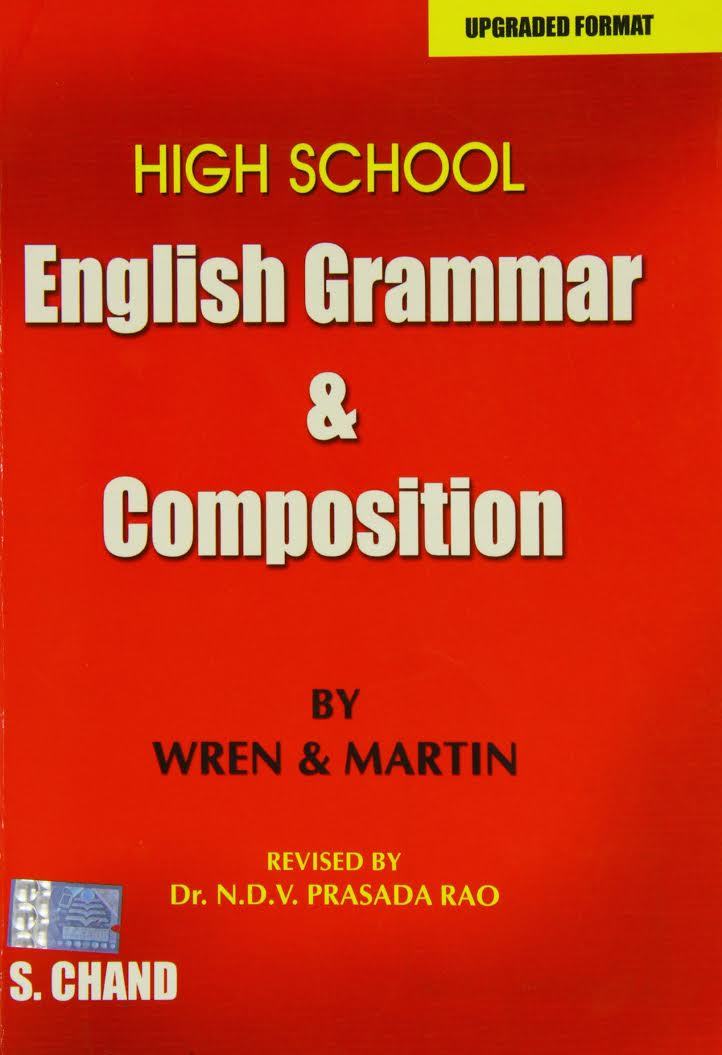 High Scool Grammar and Composition By Wren and Martin